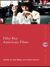 Fifty Key American Films ebook by