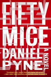 Fifty Mice - A Novel ebook by Daniel Pyne