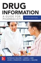 Drug Information A Guide for Pharmacists 5/E ebook by Meghan J. Malone, Karen L. Kier, John Stanovich Jr.,...