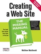 Creating a Web Site: The Missing Manual ebook by Matthew MacDonald