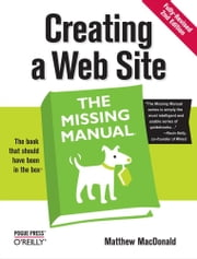 Creating a Web Site: The Missing Manual - The Missing Manual ebook by Matthew MacDonald