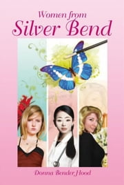 Women from Silver Bend ebook by Donna Bender Hood