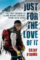 Just for the love of it eBook by Cathy O'Dowd