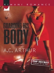 Guarding His Body ebook by A.C. Arthur