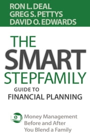 The Smart Stepfamily Guide to Financial Planning - Money Management Before and After You Blend a Family ebook by Ron L. Deal, Greg S. Pettys, David O. Edwards