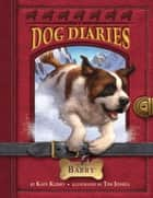 Dog Diaries #3: Barry ebook by Kate Klimo, Tim Jessell