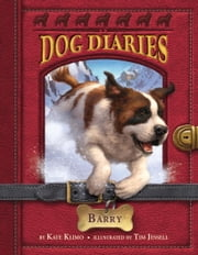 Dog Diaries #3: Barry ebook by Kate Klimo,Tim Jessell