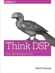 Think DSP - Digital Signal Processing in Python ebook by Downey