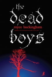 The Dead Boys ebook by Royce Buckingham