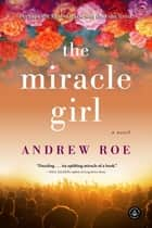 The Miracle Girl ebook by A Novel