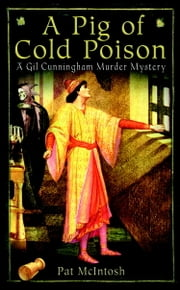Pig of Cold Poison - A Gil Cunningham Murder Mystery ebook by Pat McIntosh
