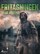 Fritagningen eBook by David Robbins, Ansis Grinbergs