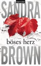 Böses Herz - Thriller ebook by Sandra Brown, Christoph Göhler