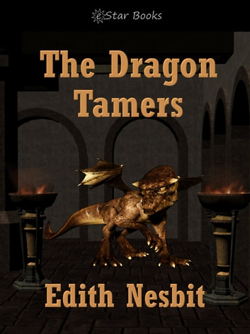 The Dragon Tamers ebook by Edith Nesbit