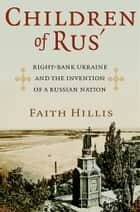 Children of Rus' ebook by Faith Hillis