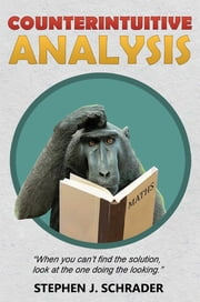 Counterintuitive Analysis ebook by Stephen J. Schrader