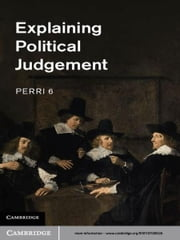 Explaining Political Judgement ebook by Professor Perri 6