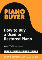 How to Buy a Used or Restored Piano ebook by