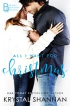 All I Want For Christmas ebook by Krystal Shannan