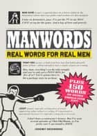 ManWords - Real Words for Real Men ebook by Jeremy Greenberg