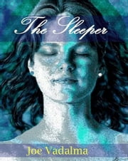 THE SLEEPER ebook by JOE VADALMA