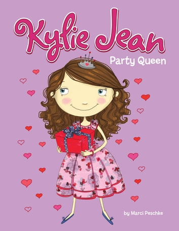 Kylie Jean Party Queen ebook by Marci Peschke