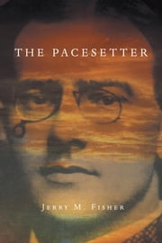 The Pacesetter - The Complete Story ebook by Jerry M. Fisher