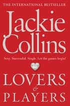 LOVERS & PLAYERS ebook by Jackie Collins