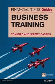 FT Guide to Business Training ebook by Tom Bird,Jeremy Cassell