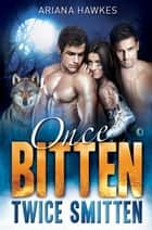 Once Bitten Twice Smitten ebook by Ariana Hawkes
