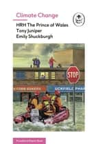 Climate Change (A Ladybird Expert Book) ebook by Tony Juniper,Emily Shuckburgh,HRH The Prince of Wales