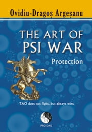 The Art of Psy War: Protection ebook by Ovidiu Dragos Argesanu