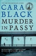 Murder in Passy - An Aimee Leduc Investigation Set in Paris ebook by Cara Black