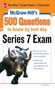 McGraw-Hill's 500 Series 7 Exam Questions to Know by Test Day ebook by Esme Faerber