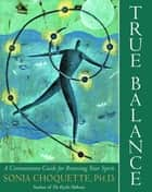 True Balance ebook by Sonia Choquette