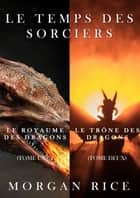 Le Temps des Sorciers (Tomes 1 et 2) eBook by Morgan Rice