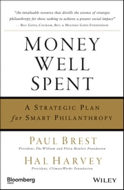 Money Well Spent - A Strategic Plan for Smart Philanthropy ebook by Paul Brest,Hal Harvey