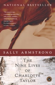 The Nine Lives of Charlotte Taylor ebook by Sally Armstrong