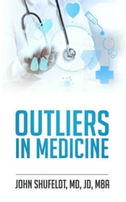 Outliers in Medicine ebook by John Shufeldt