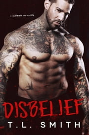 Disbelief - Smirnov Bratva, #2 ebook by T.L Smith