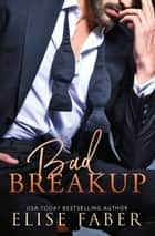 Bad Breakup ebooks by Elise Faber