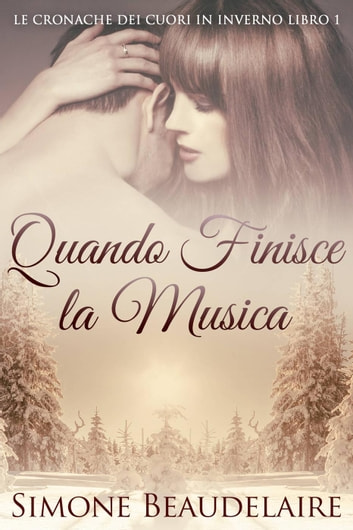Quando Finisce la Musica ebook by Simone Beaudelaire