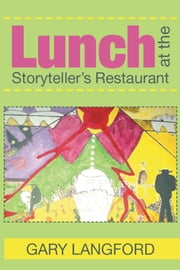 Lunch at the Storyteller's Restaurant ebook by Gary Langford