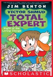 Night of the Living Things (Victor Shmud, Total Expert #2) ebook by Jim Benton, Jim Benton