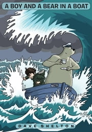 A Boy and A Bear in a Boat ebook by Dave Shelton