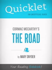 Quicklet On The Road By Cormac McCarthy ebook by Mary Snyder