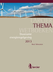Duurzame energieregelgeving 2013 ebook by Jacqueline Cramer,Boot Advocaten Amsterdam