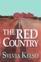 The Red Country ebook by Sylvia Kelso