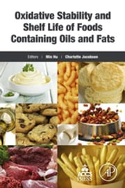 Oxidative Stability and Shelf Life of Foods Containing Oils and Fats ebook by Min Hu,Charlotte Jacobsen