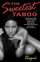 The Sweetest Taboo - A Novel ebook by Risqué